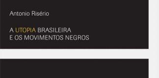 Capa de A Utopia Brasileira e os Movimentos Negros